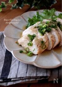 『鶏胸肉がしっとり柔らか!蒸し鶏のポン酢しょうが醤油』