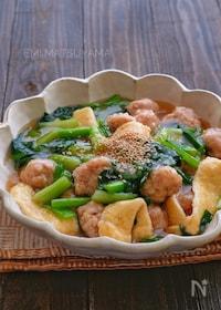『簡単鶏団子と小松菜とおあげのとろみ煮』