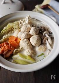 『きのこと鶏団子のキムチ豆乳鍋』