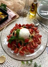『イタリアンな冷製パスタ!トマトとブッラータのクルダイオーラ』