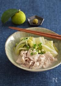 『とろける!白菜と豚肉のゆずこしょう煮。ほっこり和風おかず。』